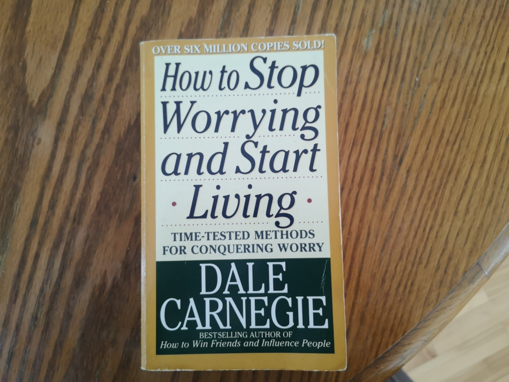 Dale Carnegie's Book How to stop worrying and start living